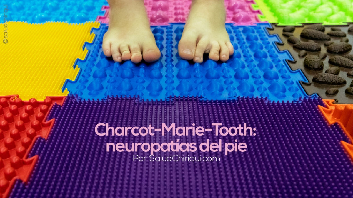 Charcot-Marie-Tooth: neuropatías del pie